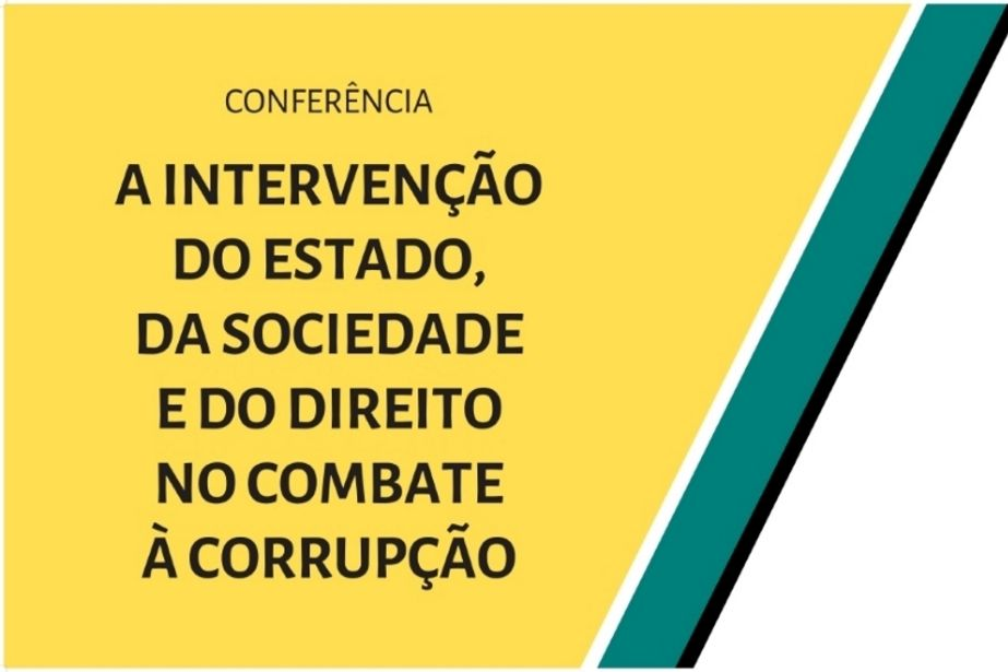 Conferência: A Intervenção do Estado, da Sociedade e do Direito no Combate à Corrupção - 3 e 4 de julho, Moçambique