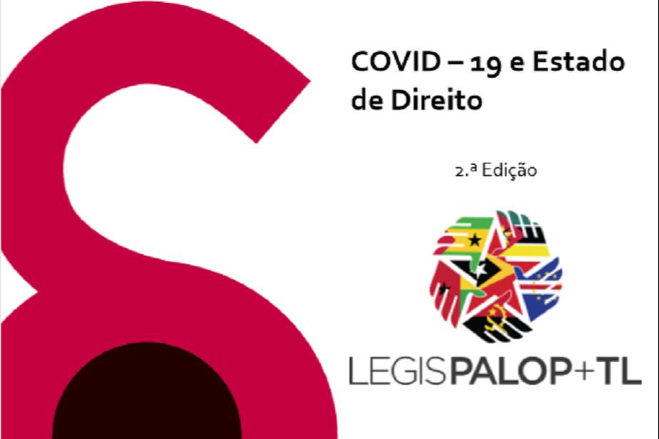 Segunda edição da Coletânea de Legislação dos PALOP e TL sobre a COVID-19 e o Estado de Direito