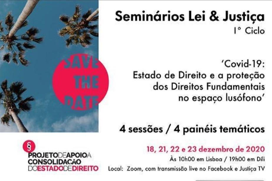Seminários Lei & Justiça: «Covid-19: Estado de Direito e a proteção dos direitos fundamentais no espaço lusófono»