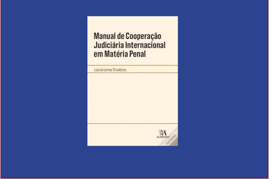 Novo Manual de Cooperação Judiciária internacional em matéria penal