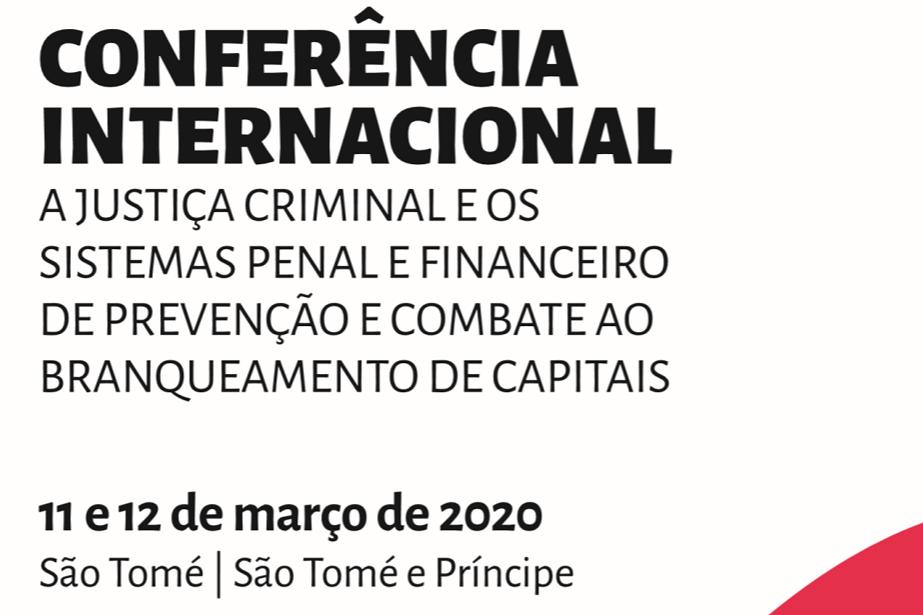 Comunicado de Imprensa: Conferência Internacional sobre branqueamento de capitais reúne atores judiciais em São Tomé e Príncipe