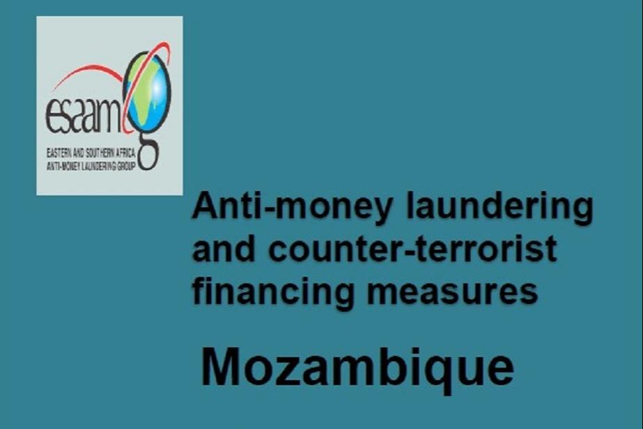 Relatório da Avaliação Mútua de Moçambique aprovado pelo Grupo de Prevenção e Combate ao Branqueamento de Capitais da África Austral e Oriental