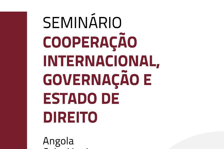 Bissau acolhe Seminário aberto sobre Cooperação Internacional e Estado de Direito